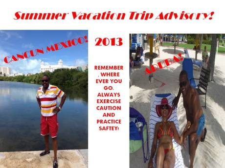 SUMMER TRIP ADVISORY 2013 By Christopher Ervin