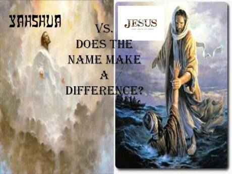 YASHUA VS. JESUS, DOES THE NAME MAKE A DIFFERENCE?  BY CHRISTOPHER ERVIN